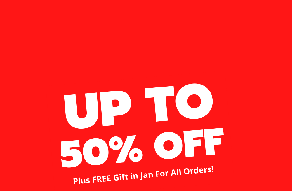 UP TO 50% OFF THIS JANUARY!